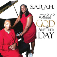 Sarah - Thank God for Another Day