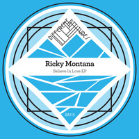 Ricky Montana - Believe In Love EP
