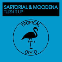 Sartorial and Moodena - Turn It Up