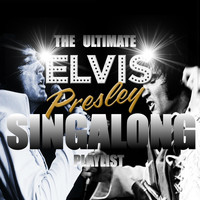 Elvis Presley - The Ultimate Elvis Presley Singalong Playlist