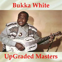 Bukka White - Bukka White UpGraded Masters (All Tracks Remastered)