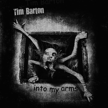 Tim Barton - Into My Arms