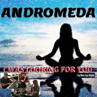 Andromeda - I Was Looking for You