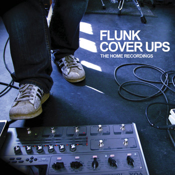 Flunk - Cover Ups - The Home Recordings