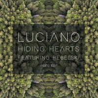 Luciano - Hiding Hearts (Video Edit)