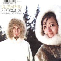 Slowpho - Hi-Fi Sounds for Young Norwegians