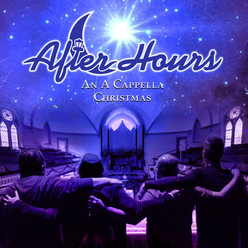 After Hours - An A Cappella Christmas