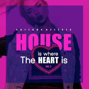 Various Artists - House Is Where The Heart Is, Vol. 2
