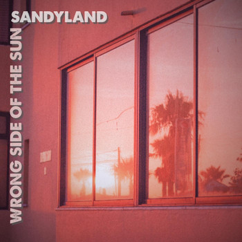 Sandyland - Wrong Side of the Sun