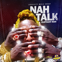 Elephant Man - Nah Talk - Single
