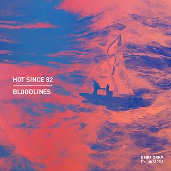 Hot Since 82 - Bloodlines