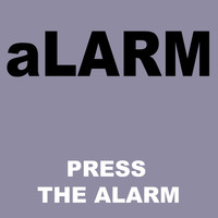 Alarm - Press The Alarm