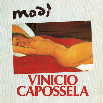 Vinicio Capossela - Modì (2018 Remastered Version)