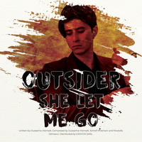 Outsider - She Let Me Go