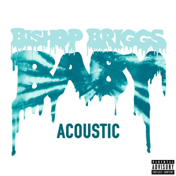 Bishop Briggs - Baby (Acoustic [Explicit])