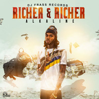 Alkaline - Richer And Richer (Explicit)