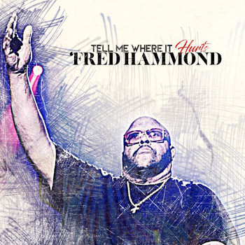 Fred Hammond - Tell Me Where It Hurts