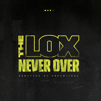The Lox - Never Over (Explicit)