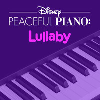 Disney Peaceful Piano - Disney Peaceful Piano: Lullaby