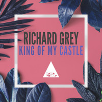 Richard Grey - King of My Castle