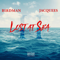Birdman - Lost At Sea 2 (Explicit)