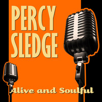Percy Sledge - Alive and Soulful