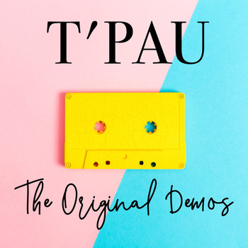 T'Pau - The Original Demos