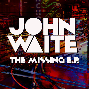 John Waite - The Missing E.P.