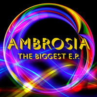 Ambrosia - The Biggest E.P.