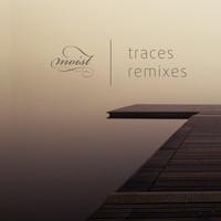 Moist - Traces (Remixes)