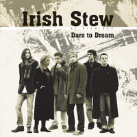 Irish Stew - Dare to Dream