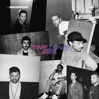 The Shadowboxers - Timezone (Acoustic) (Explicit)