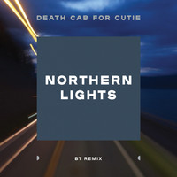 Death Cab for Cutie - Northern Lights (BT Remix)