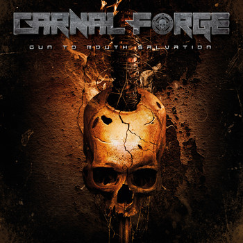 Carnal Forge - Gun to Mouth Salvation (Explicit)