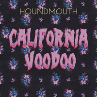 Houndmouth - California Voodoo