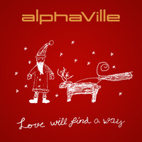 Alphaville - Love Will Find a Way