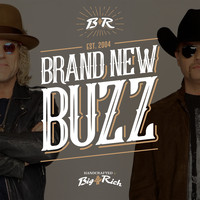 Big & Rich - Brand New Buzz