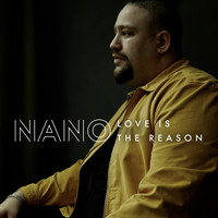 NANO - Love Is The Reason