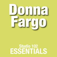 Donna Fargo - Donna Fargo: Studio 102 Essentials