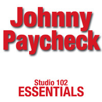 Johnny Paycheck - Johnny Paycheck: Studio 102 Essentials