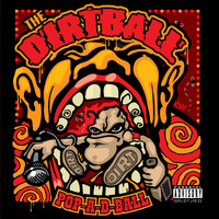 The Dirtball - Pop-a-D-Ball (Explicit)