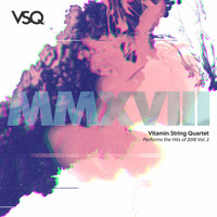 Vitamin String Quartet - Vitamin String Quartet Performs the Hits of 2018, Vol. 2