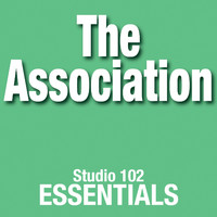 The Association - The Association: Studio 102 Essentials