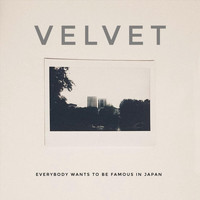 Velvet - Everybody Wants to Be Famous in Japan