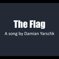 Damian Yarschk - The Flag