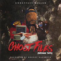 Ghostface Killah - Ghost Files - Bronze Tape (Explicit)