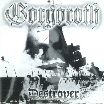 GORGOROTH - Destroyer – or About How to Philosophize with the Hammer