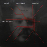 Robert Nordmark Quartet - Changing Lanes
