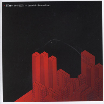 Ulver - Ulver 1993-2003: 1st Decade in the Machines