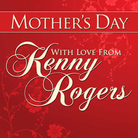 Kenny Rogers - Mothers Day With Love from Kenny Rogers
